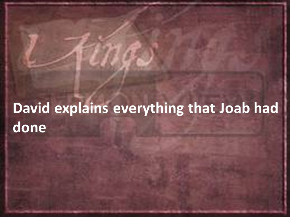 David explains everything that Joab had done