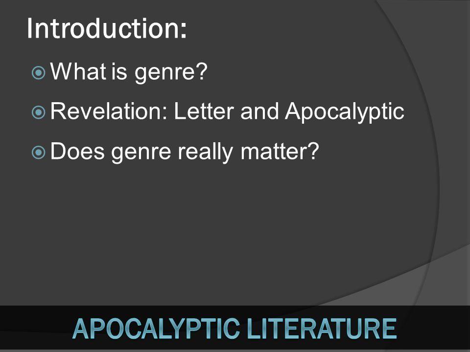 AAn apocalypse often explains its imagery.