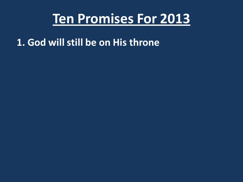 1. God will still be on His throne
