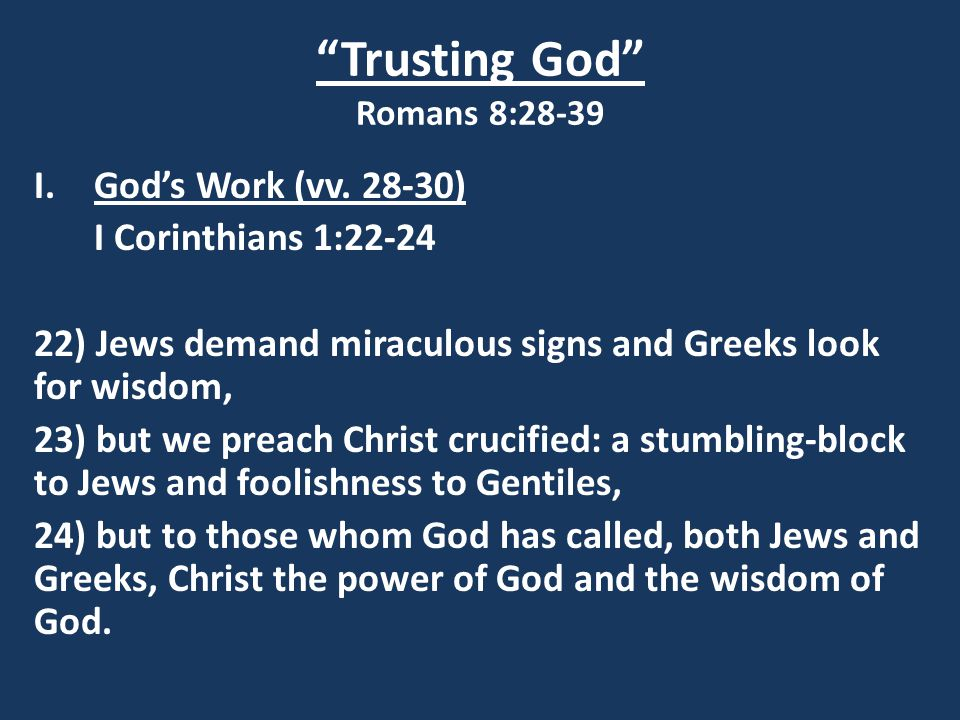 Trusting God Romans 8:28-39 I.God's Work (vv.