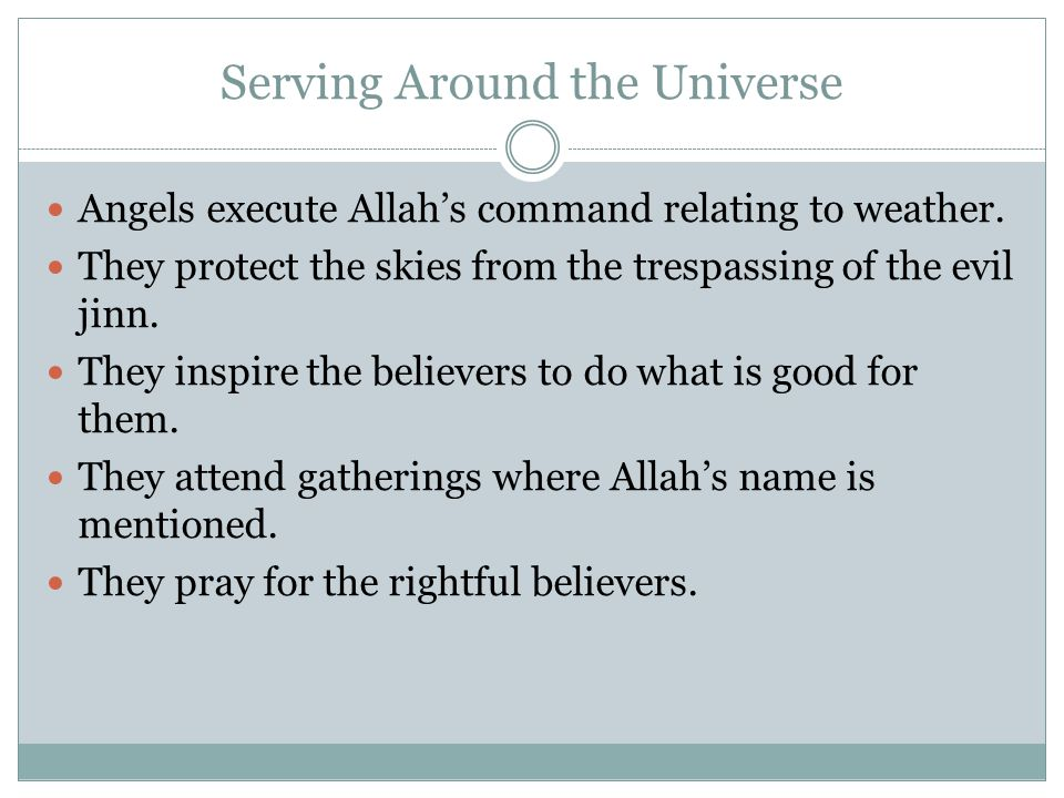 Serving Around the Universe Angels execute Allah's command relating to weather.