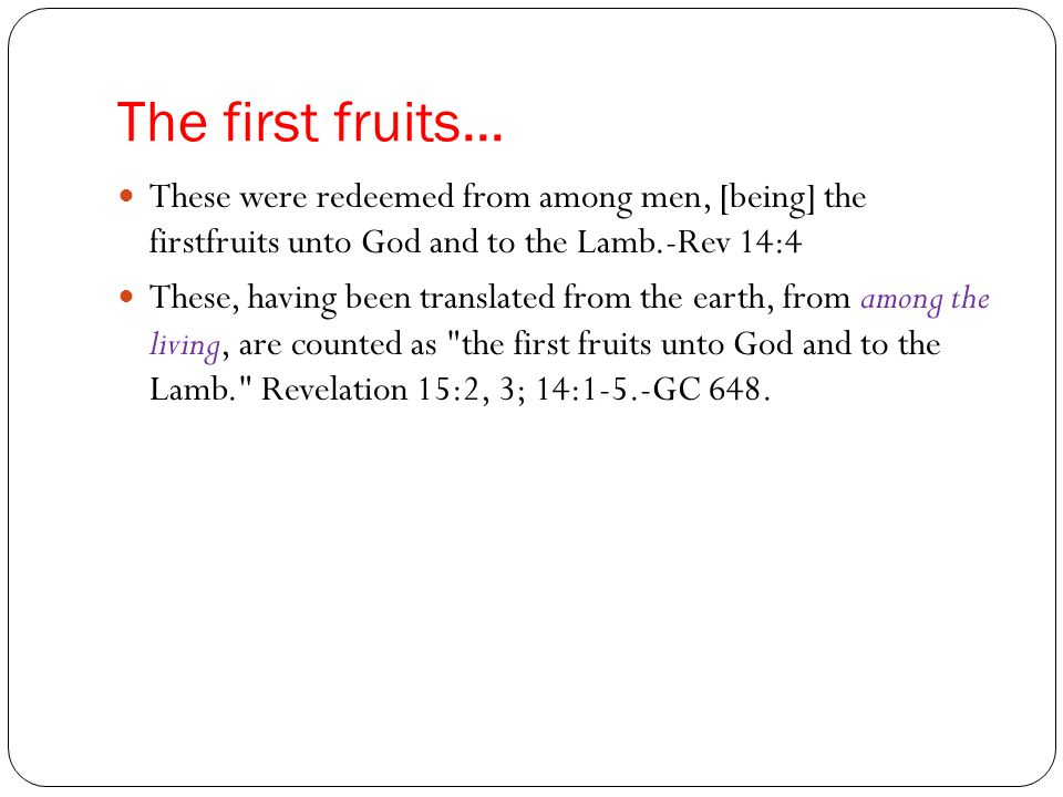 The first fruits...