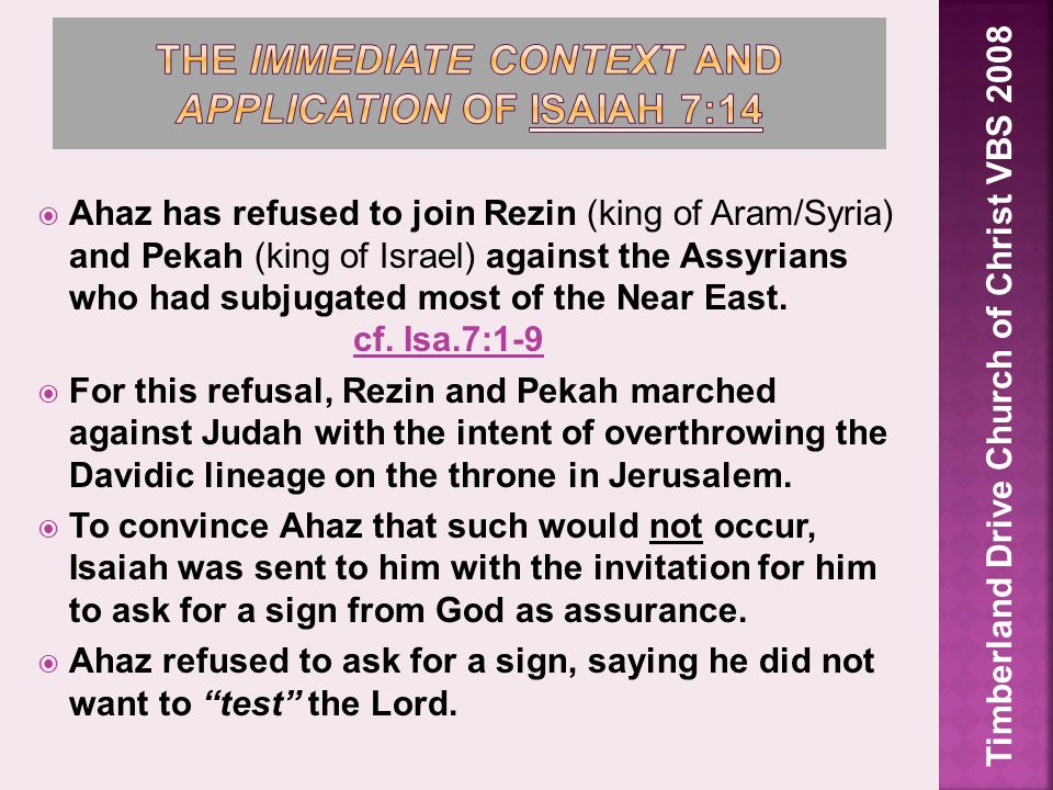  Despite Ahaz's reluctance, Isaiah proceeded to give him a sign from God anyway.