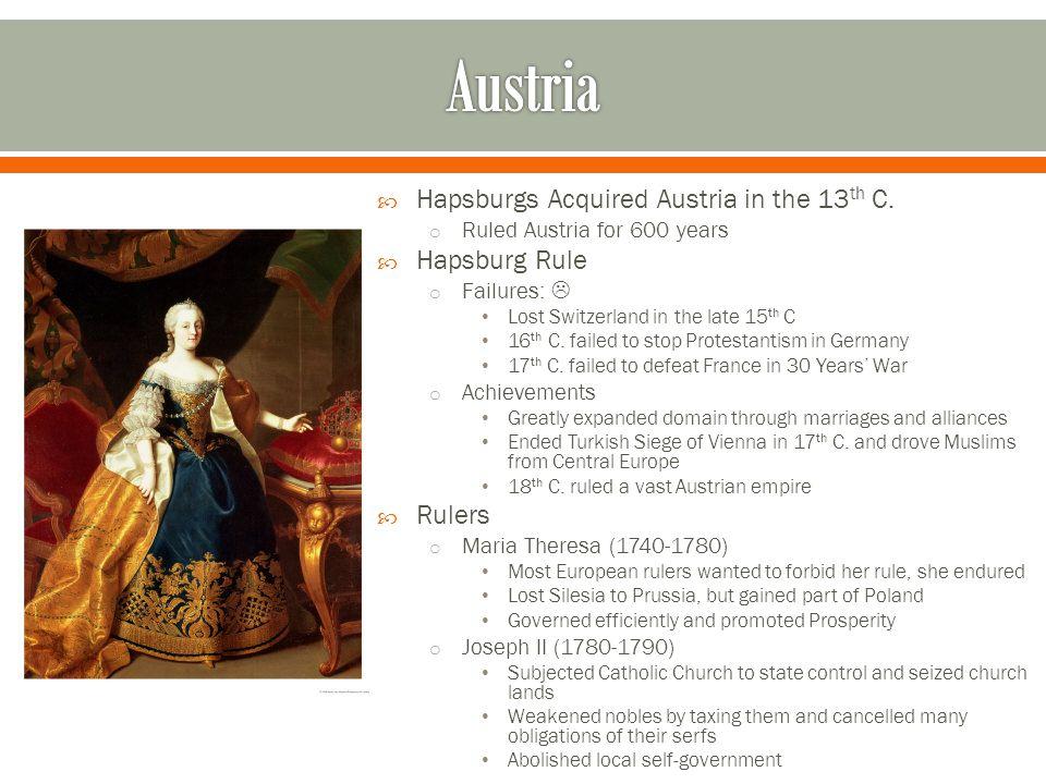  Hapsburgs Acquired Austria in the 13 th C.