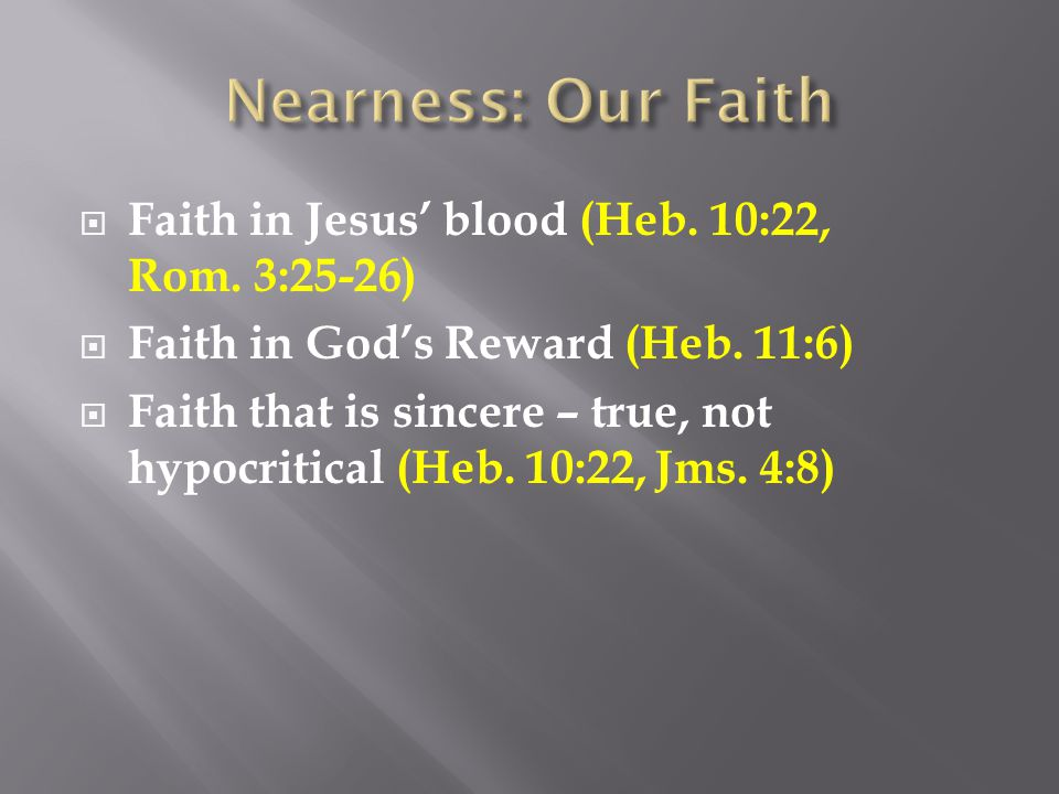  Faith in Jesus' blood (Heb. 10:22, Rom. 3:25-26)  Faith in God's Reward (Heb.