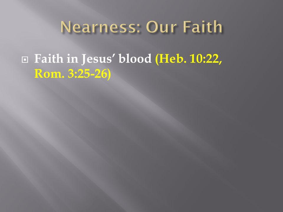  Faith in Jesus' blood (Heb. 10:22, Rom. 3:25-26)
