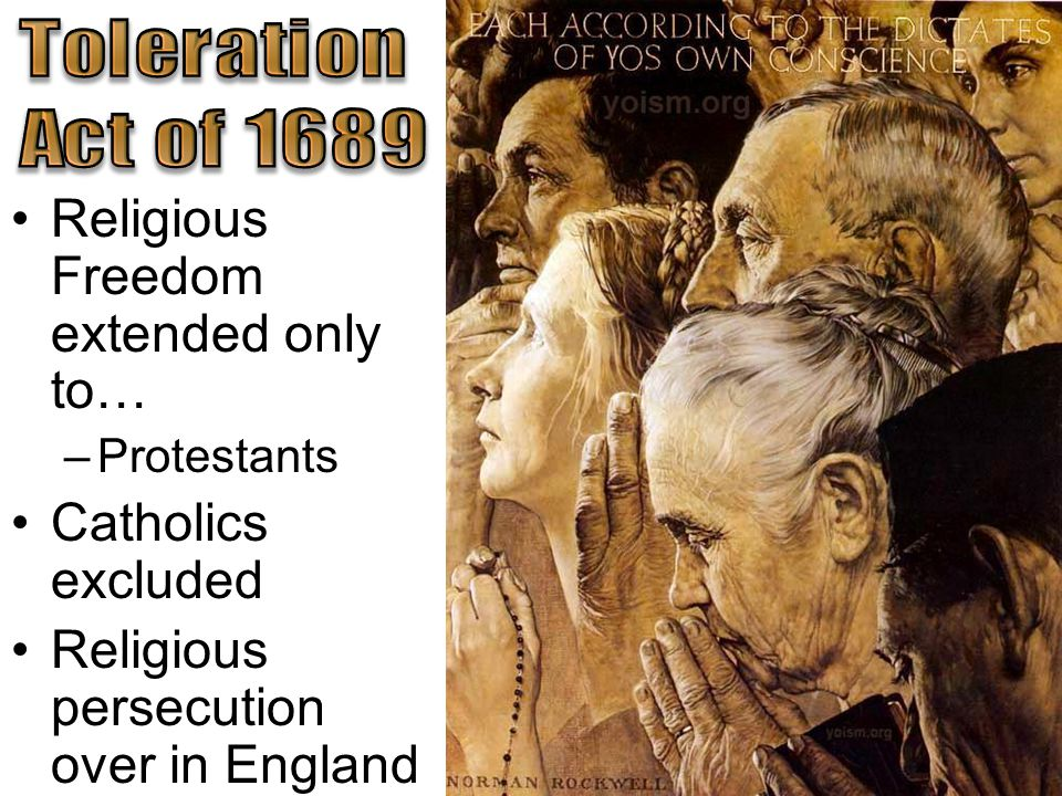 Religious Freedom extended only to… –Protestants Catholics excluded Religious persecution over in England