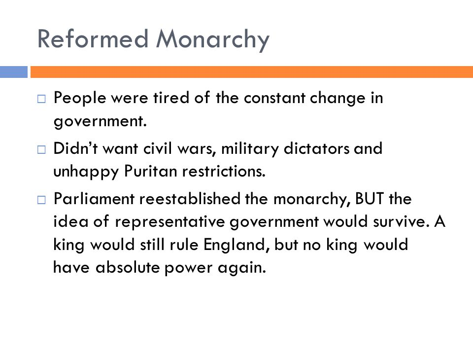 Reformed Monarchy  People were tired of the constant change in government.