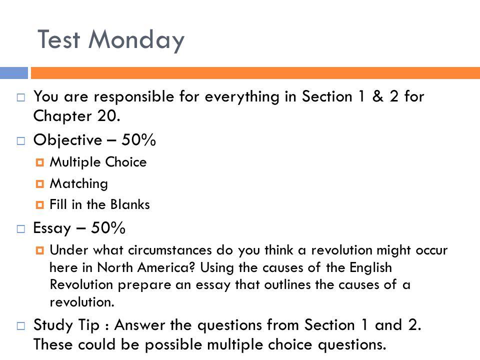 Test Monday  You are responsible for everything in Section 1 & 2 for Chapter 20.  Objective – 50%  Multiple Choice  Matching  Fill in the Blanks