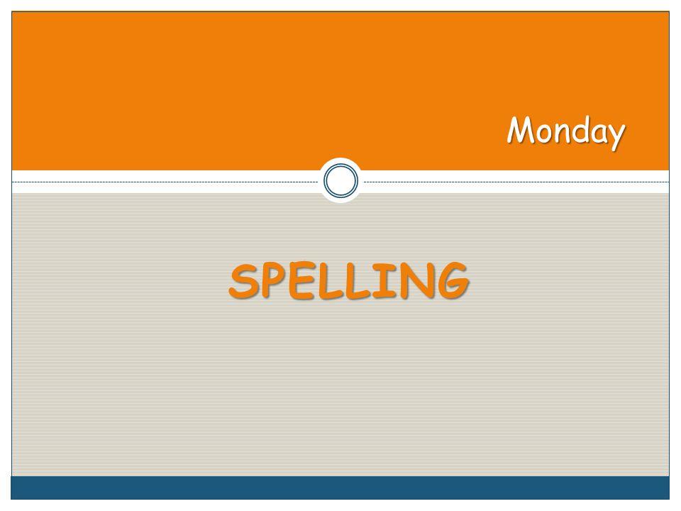 SPELLING Monday