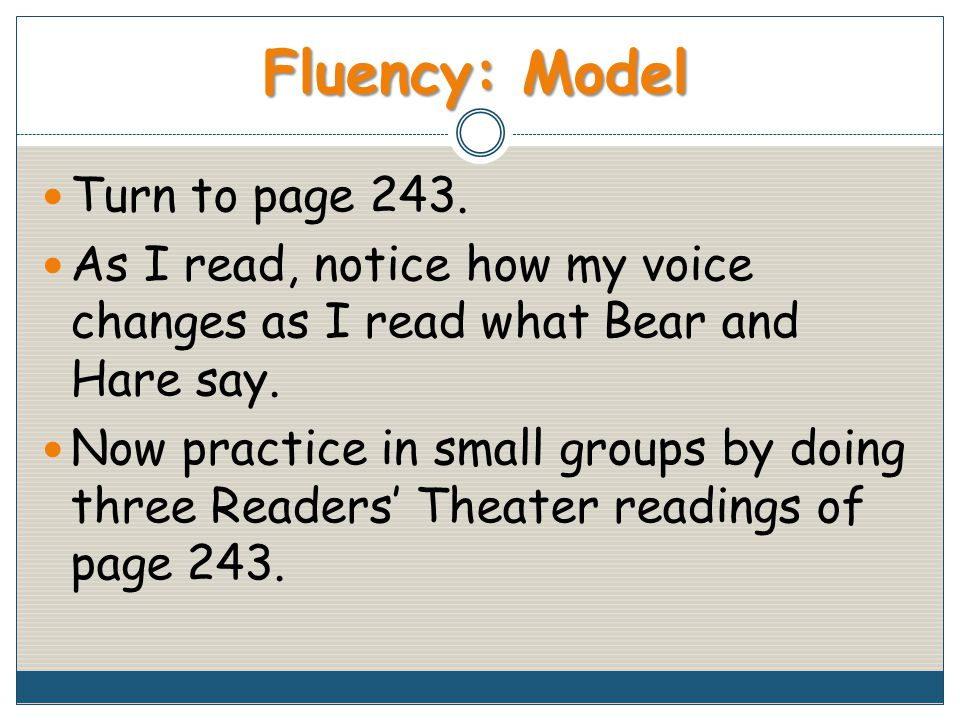 Fluency: Model Turn to page 243.