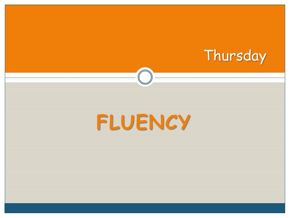 FLUENCY Thursday