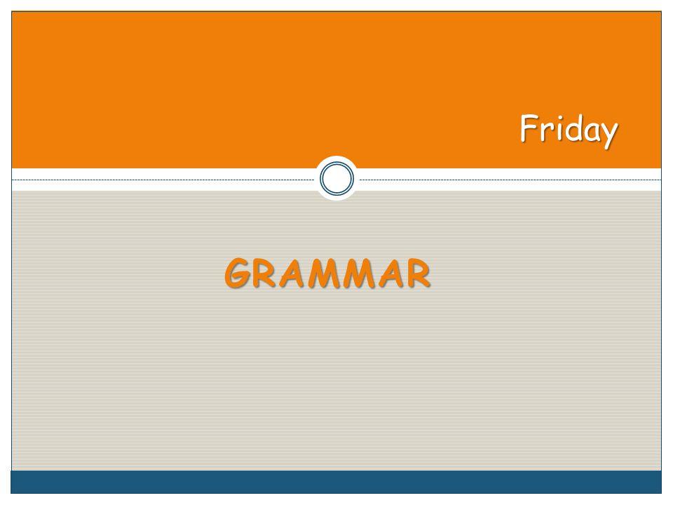 GRAMMAR Friday