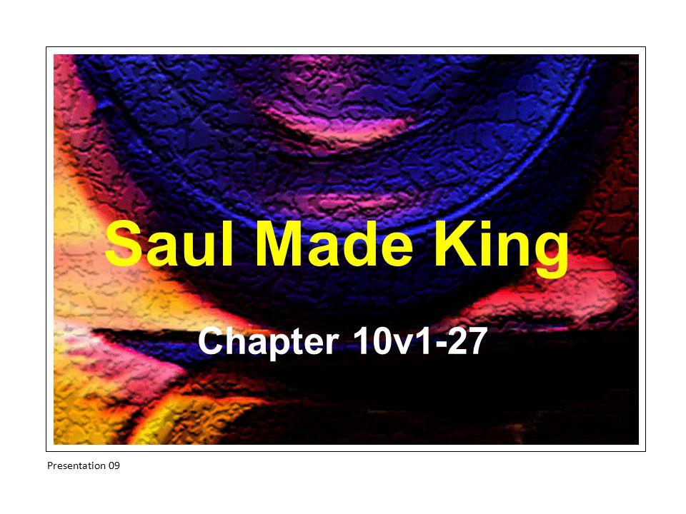 Saul Made King Chapter 10v1-27 Presentation 09