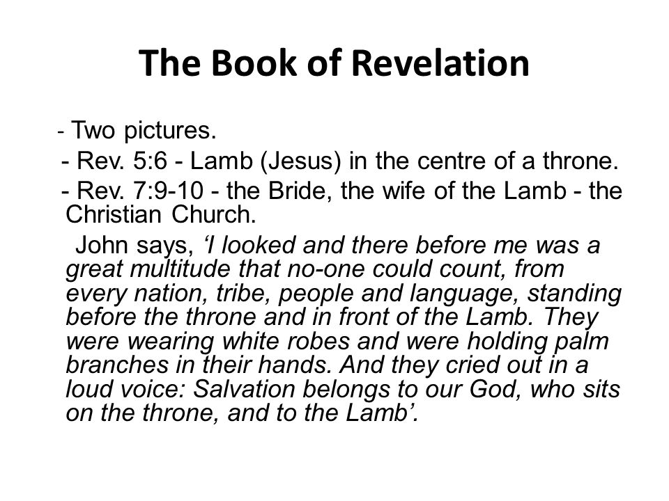 The Book of Revelation - Two pictures. - Rev. 5:6 - Lamb (Jesus) in the centre of a throne.
