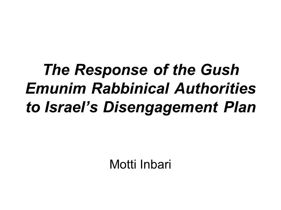 The Response of the Gush Emunim Rabbinical Authorities to Israel's Disengagement Plan Motti Inbari