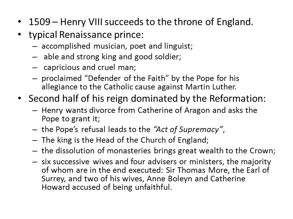 1509 – Henry VIII succeeds to the throne of England.