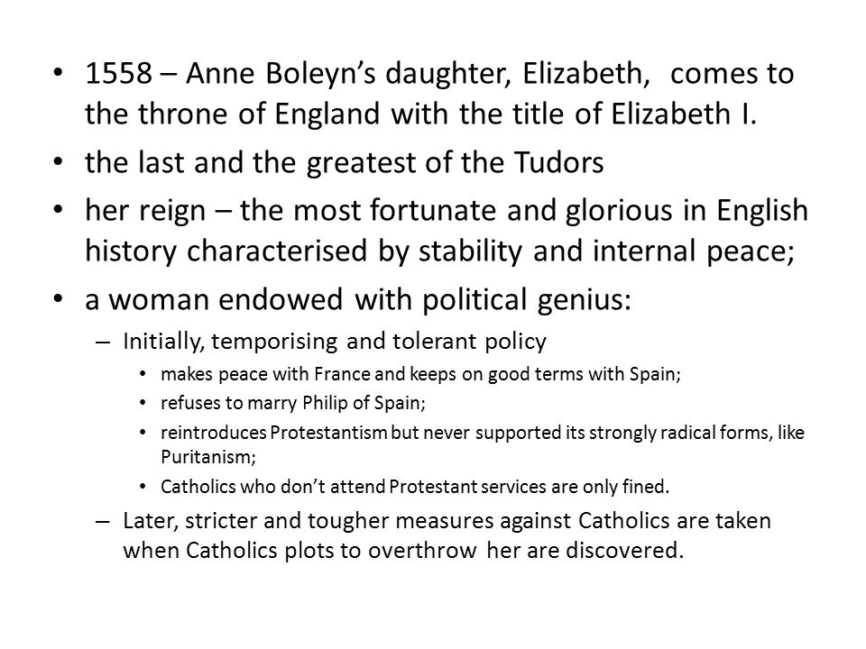 1558 – Anne Boleyn's daughter, Elizabeth, comes to the throne of England with the title of Elizabeth I.