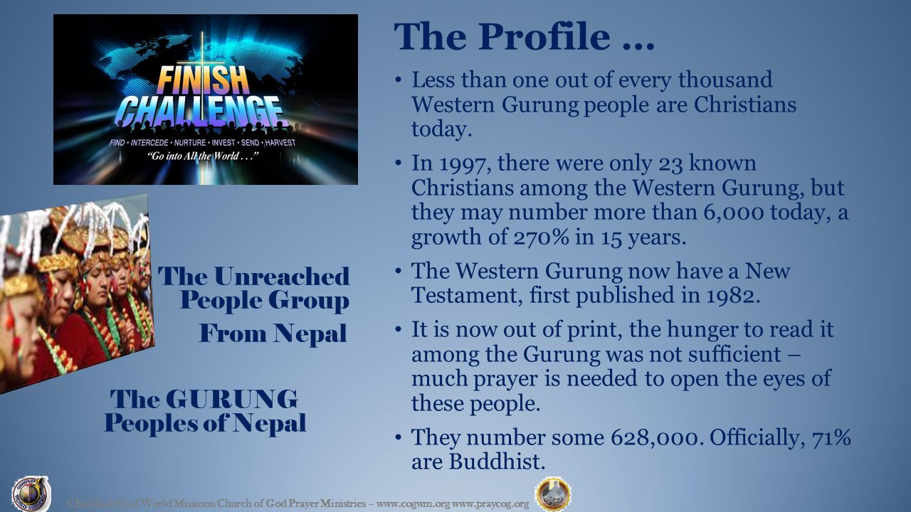 The Profile … Less than one out of every thousand Western Gurung people are Christians today.