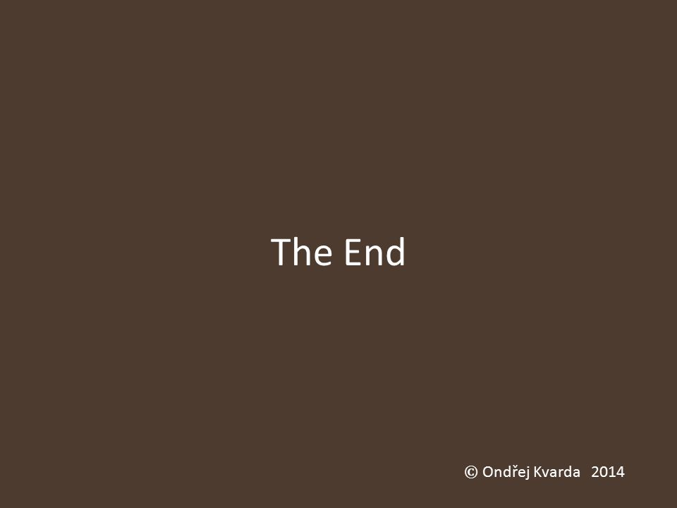 The End © Ondřej Kvarda 2014