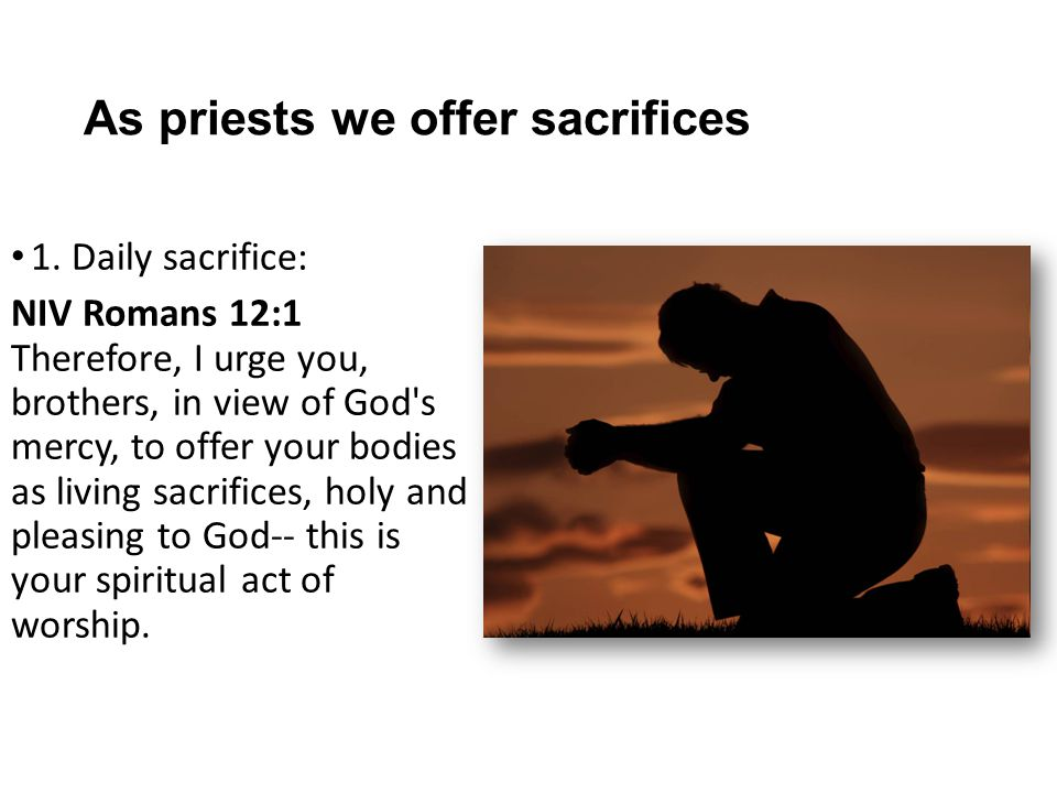 As priests we offer sacrifices 1.