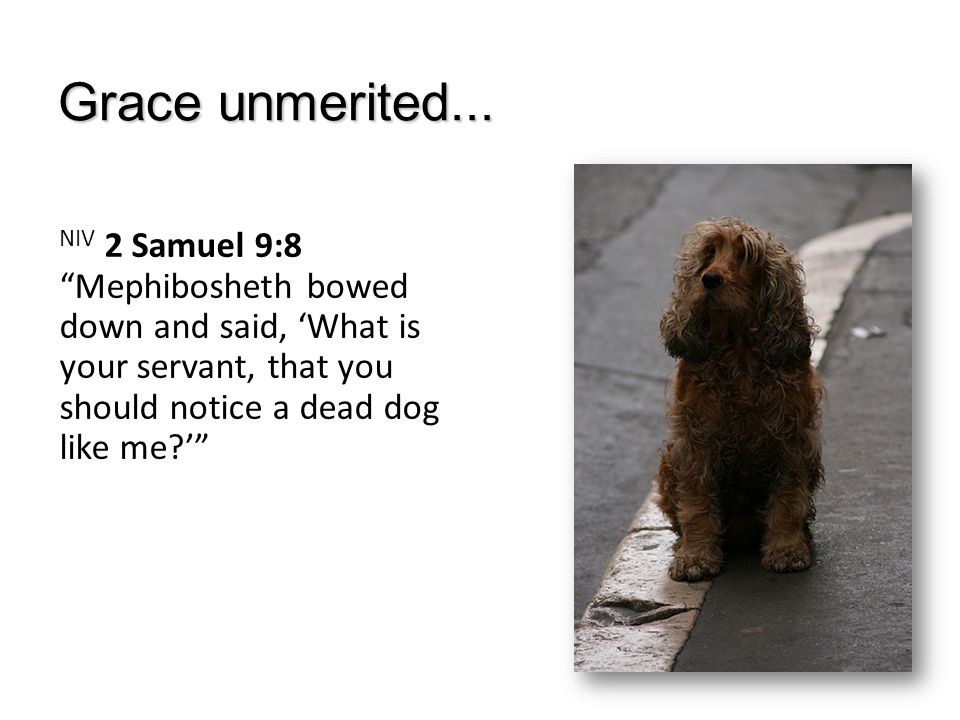 Grace unmerited...