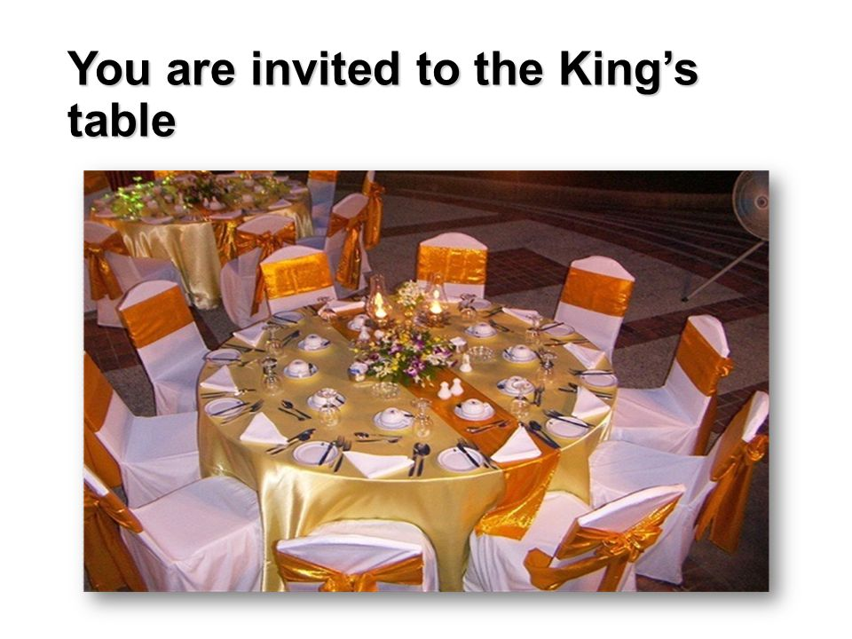 You are invited to the King's table