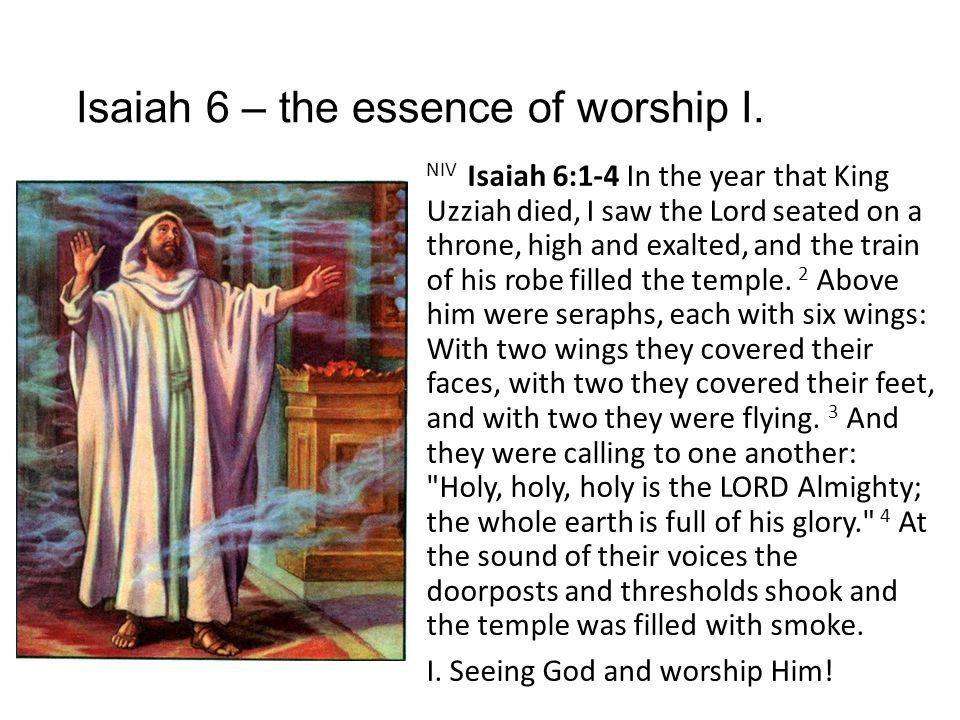 Isaiah 6 – the essence of worship I.