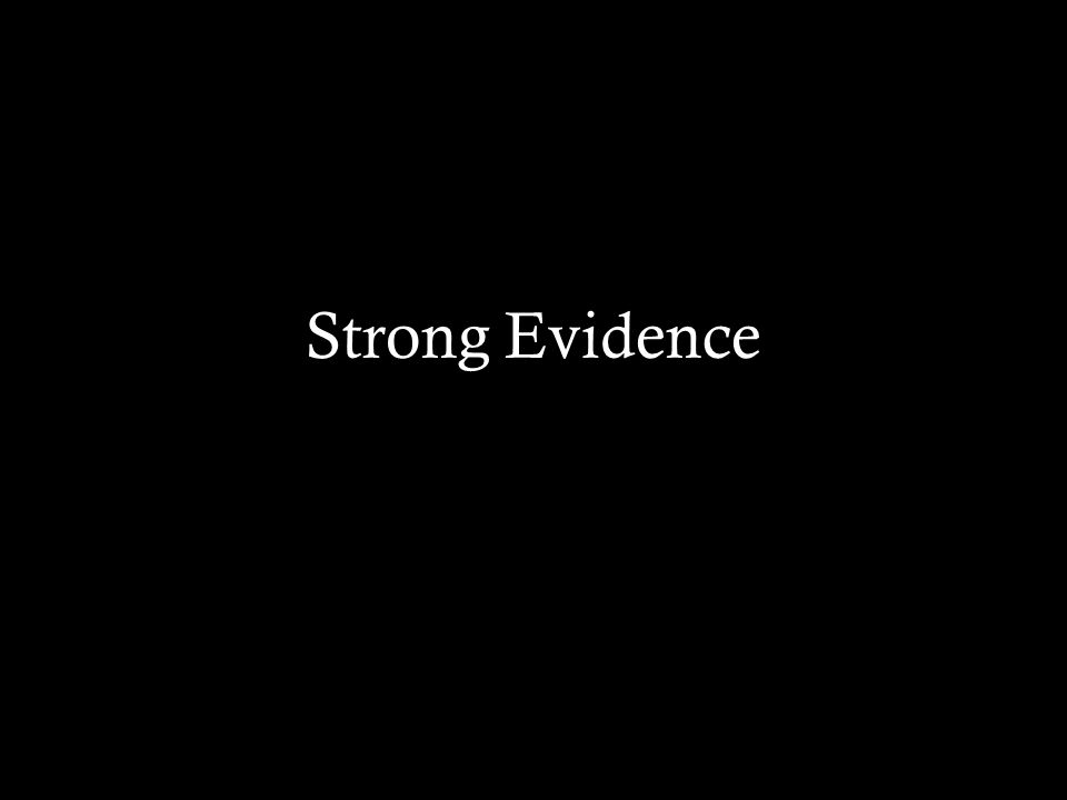 Strong Evidence
