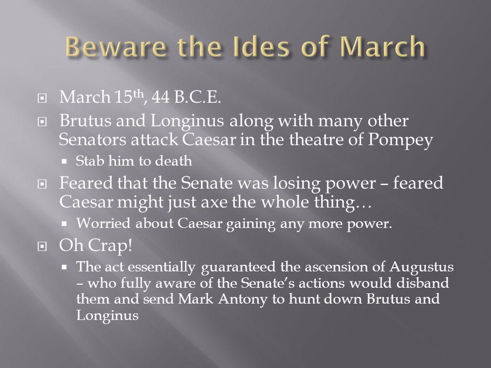  March 15 th, 44 B.C.E.