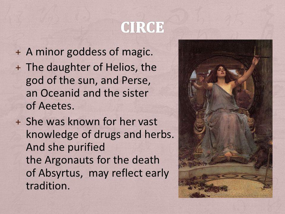 + A minor goddess of magic.