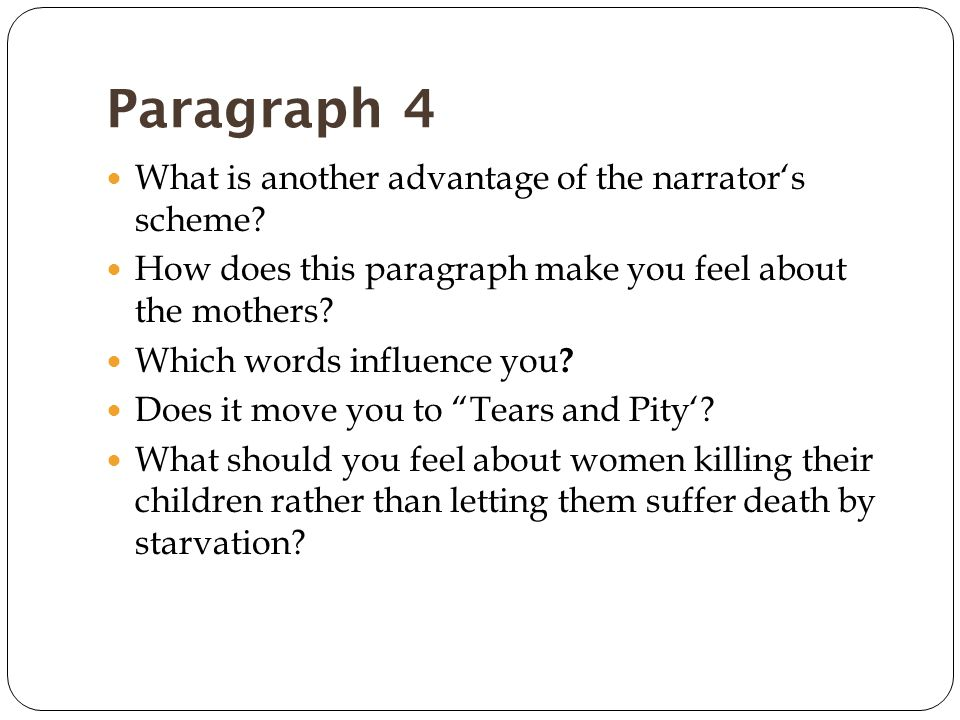 Paragraph 4 What is another advantage of the narrator's scheme.