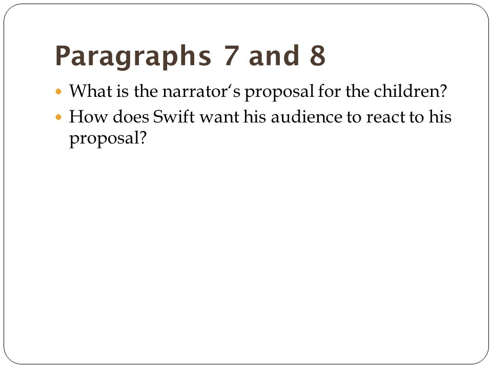 Paragraphs 7 and 8 What is the narrator's proposal for the children.