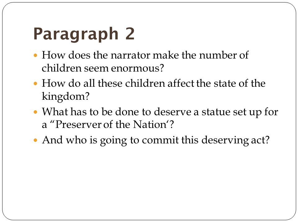 Paragraph 2 How does the narrator make the number of children seem enormous.