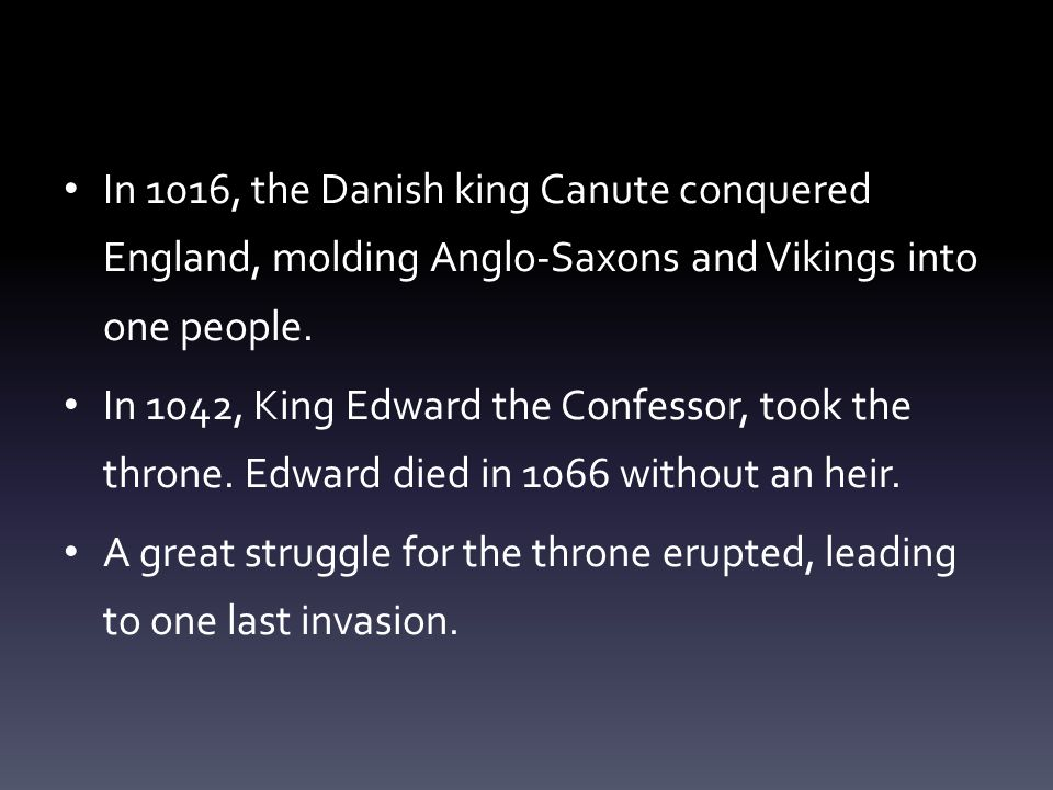 The Norman Conquest William, duke of Normandy, who became known as William the Conqueror mobilized his army.