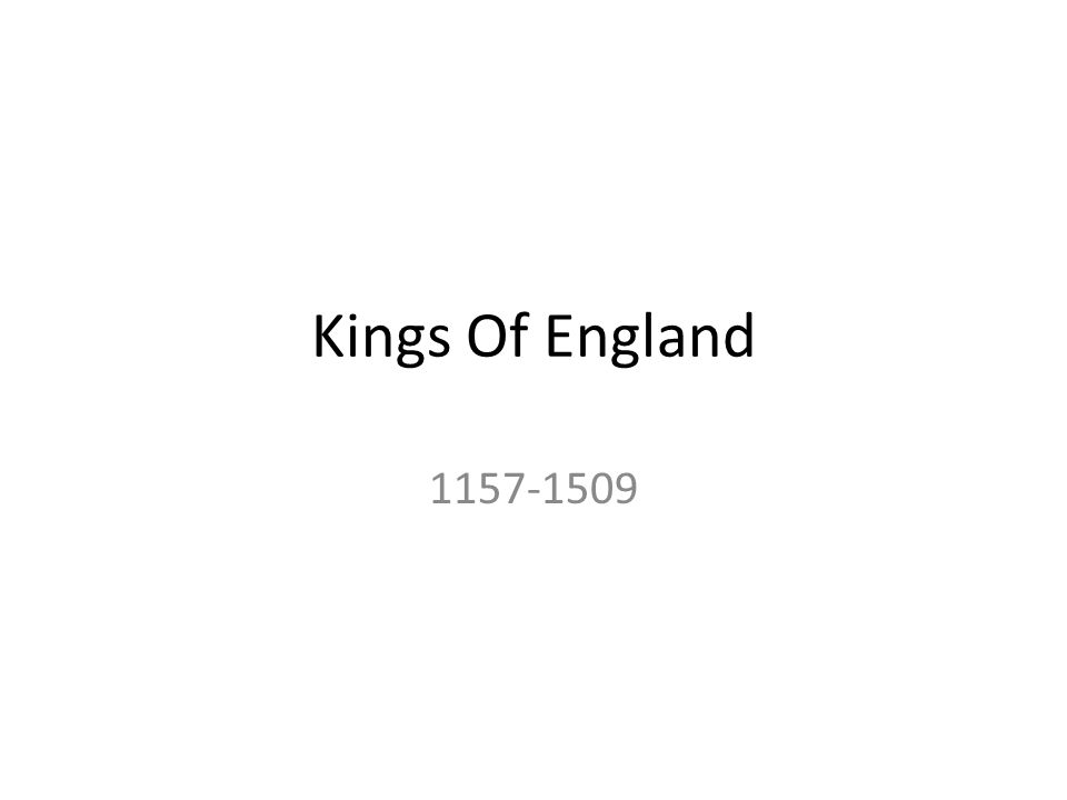 Kings Of England 1157-1509