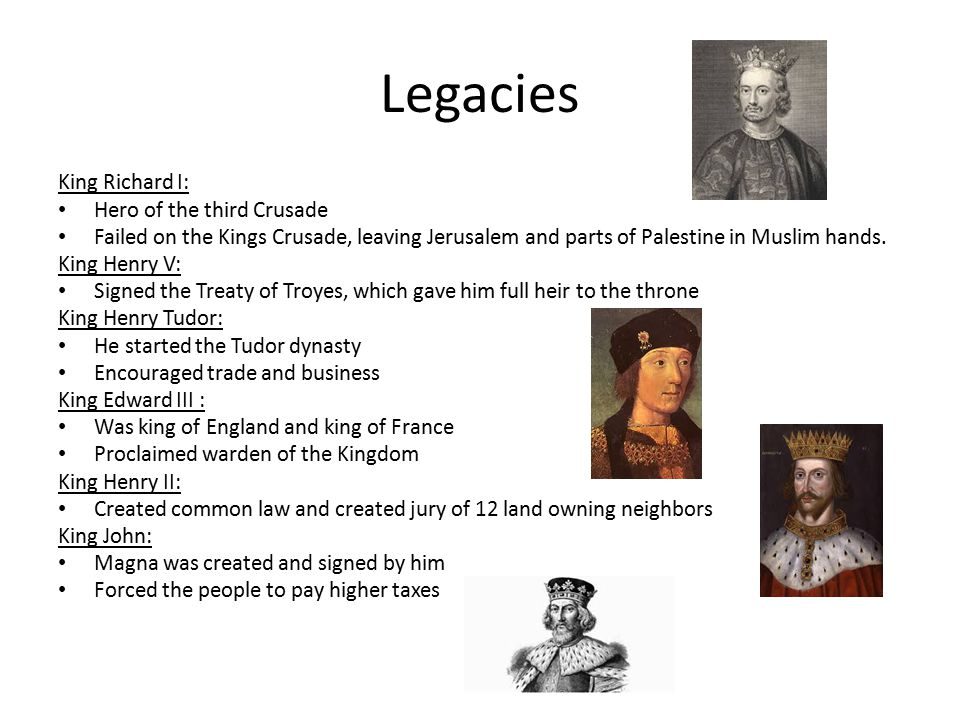 Legacies King Richard I: Hero of the third Crusade Failed on the Kings Crusade, leaving Jerusalem and parts of Palestine in Muslim hands.