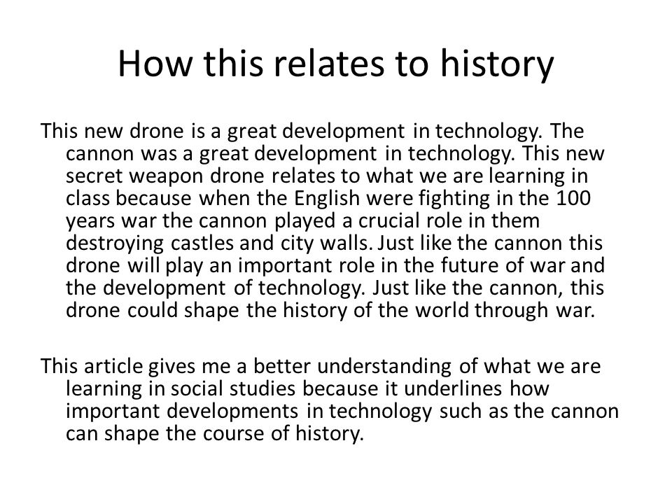 How this relates to history This new drone is a great development in technology.