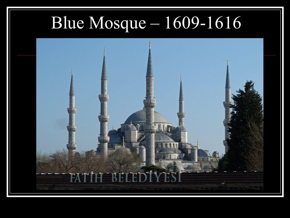 Blue Mosque – 1609-1616