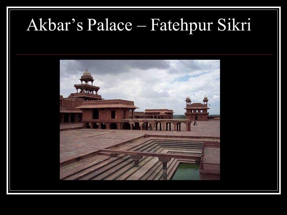 Akbar's Palace – Fatehpur Sikri