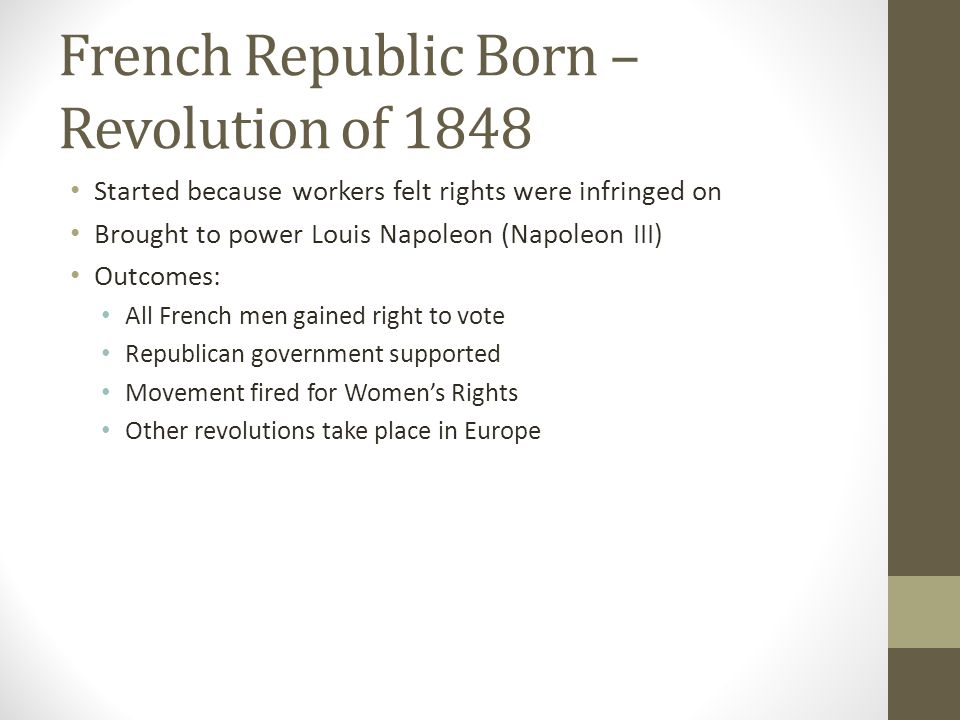 Franco-Prussian War (1871) Led to the capture of Napoleon III Defeat led to push for change in France – deposed Napoleon III from the throne Third Republic formed: Reforms: Primary education available for children between ages of 6 and 13 Trade unions legalized Working hours reduced Employers forced to give workers one day off/week Dreyfus Affair- Showed the depth of hatred between groups in France – this primarily dealt with anti-Semitism (prejudice toward Jews) Led to growth in Jewish Nationalism Now Jews wanted their own land – start of argument for the nation of Israel