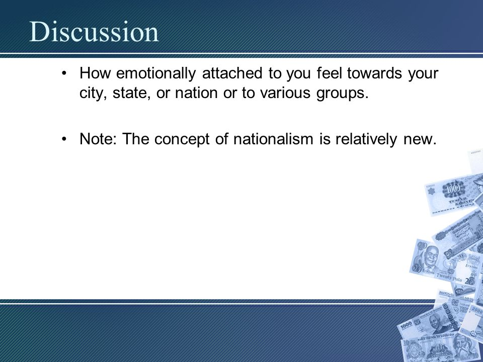 Discussion How emotionally attached to you feel towards your city, state, or nation or to various groups.
