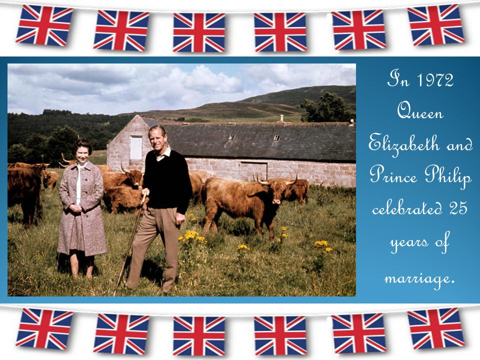 In 1972 Queen Elizabeth and Prince Philip celebrated 25 years of marriage.
