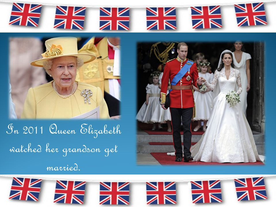 In 2011 Queen Elizabeth watched her grandson get married.