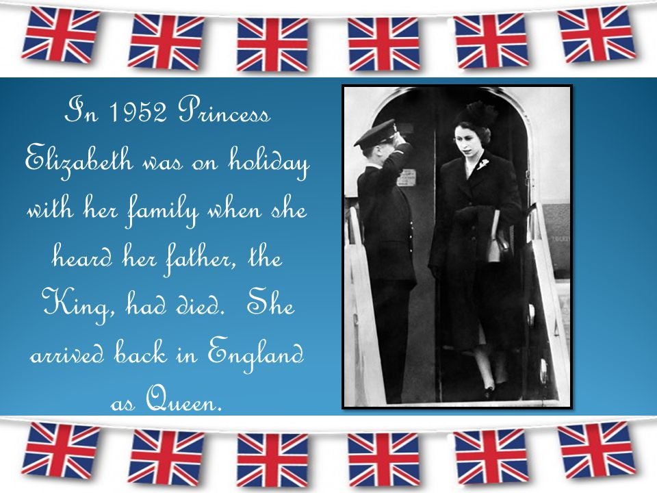 In 1952 Princess Elizabeth was on holiday with her family when she heard her father, the King, had died.