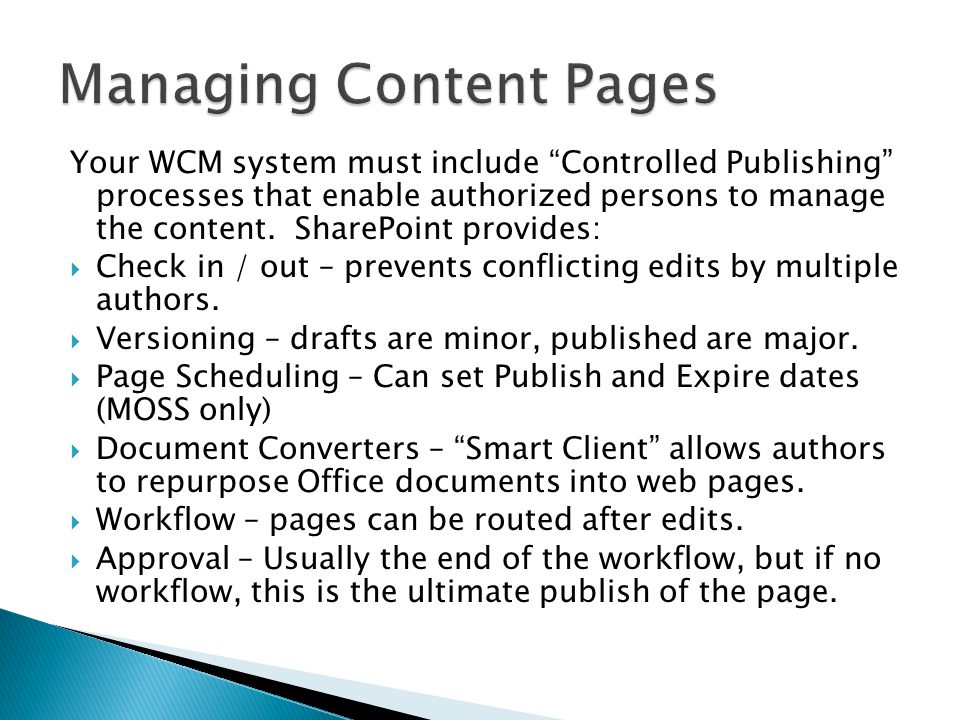 Your WCM system must include Controlled Publishing processes that enable authorized persons to manage the content.