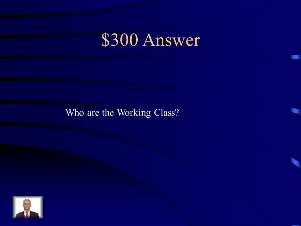$300 Question from Reign of Terror This social class had the most members executed during the Reign Of Terror