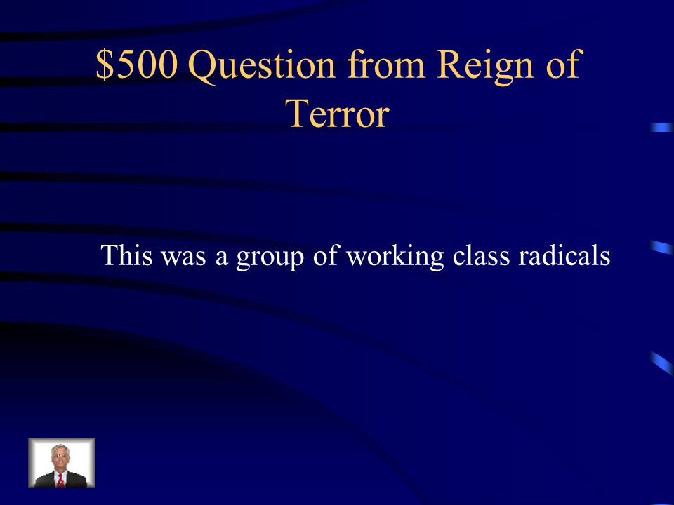 $400 Answer Who are Jacobins