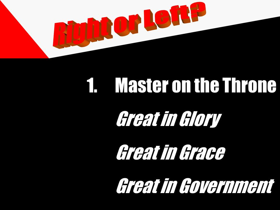 1.Master on the Throne Great in Glory Great in Grace Great in Government