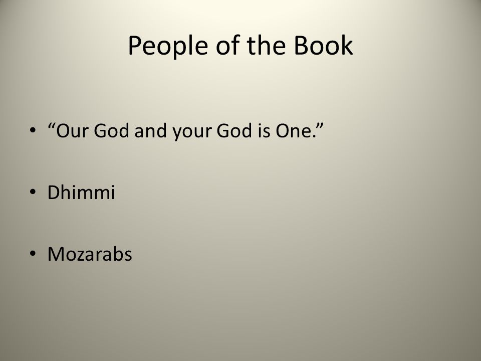 People of the Book Our God and your God is One. Dhimmi Mozarabs